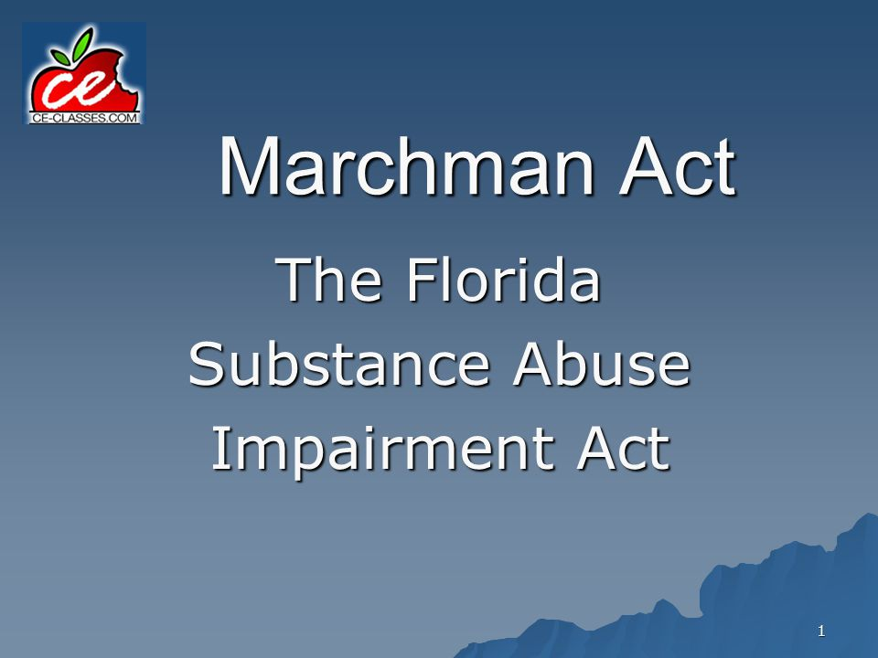 Marchman Act The Florida Substance Abuse Impairment Act
