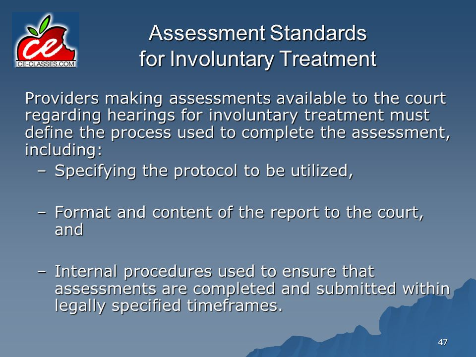 Assessment Standards for Involuntary Treatment