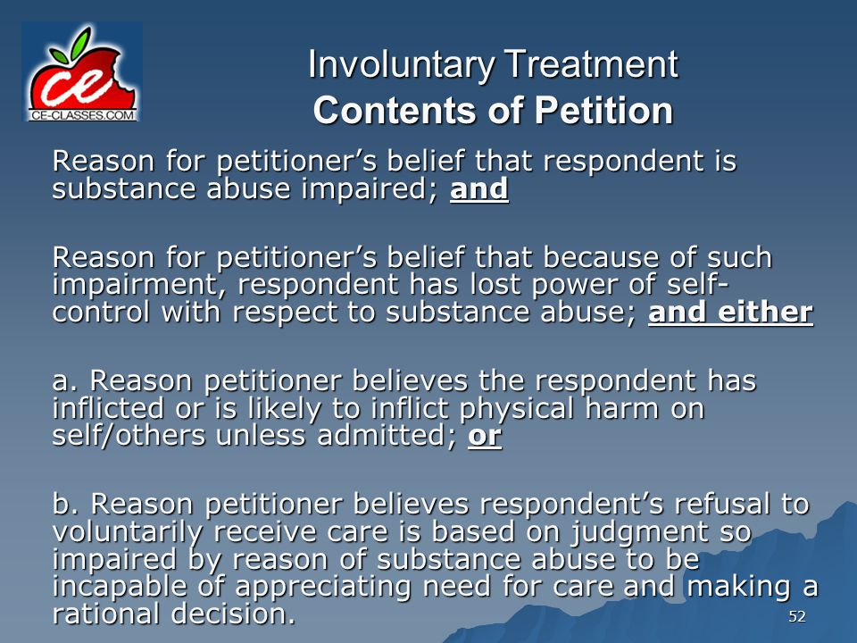 Involuntary Treatment Contents of Petition