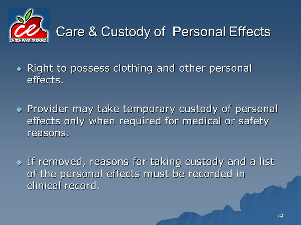 Care & Custody of Personal Effects