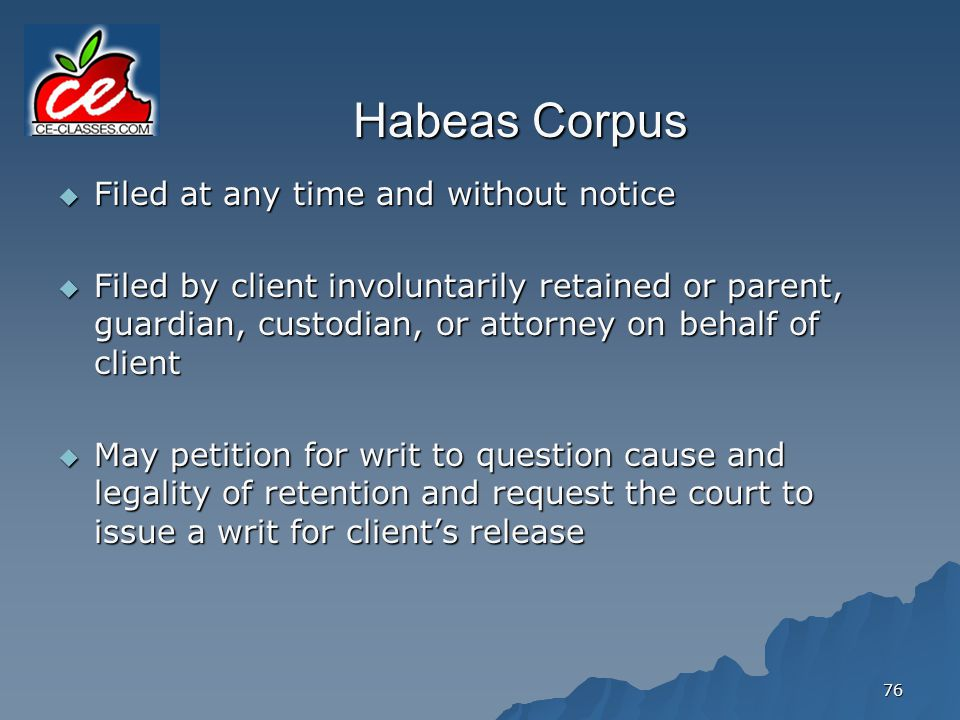 Habeas Corpus Filed at any time and without notice