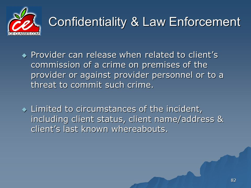 Confidentiality & Law Enforcement