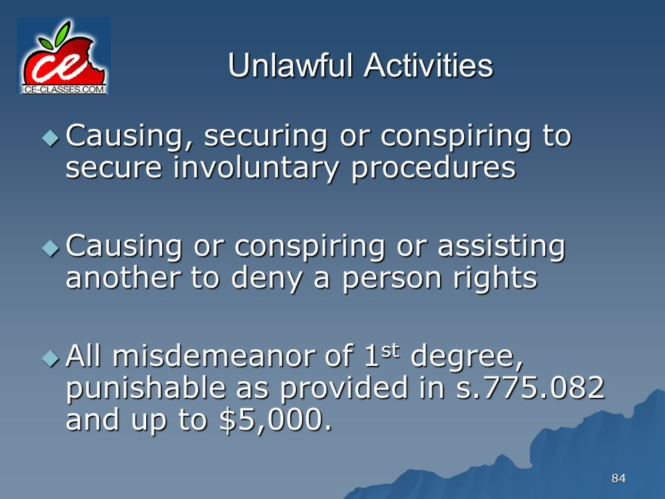 Unlawful Activities Causing, securing or conspiring to secure involuntary procedures.