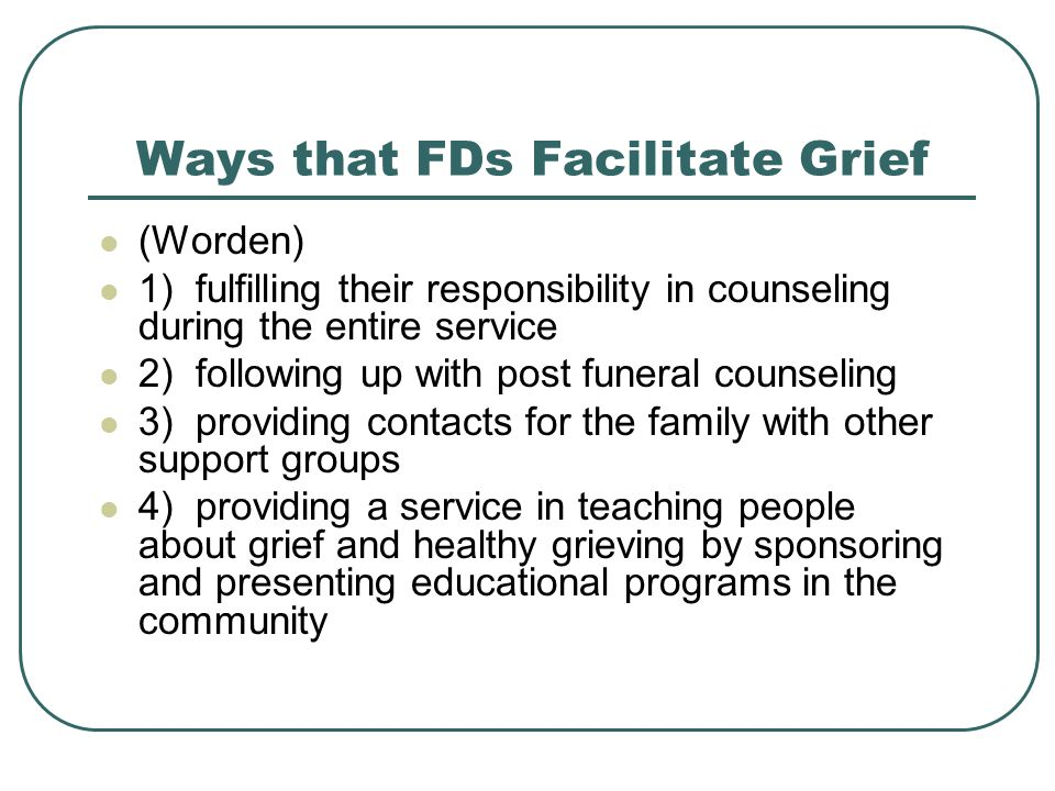 Ways that FDs Facilitate Grief