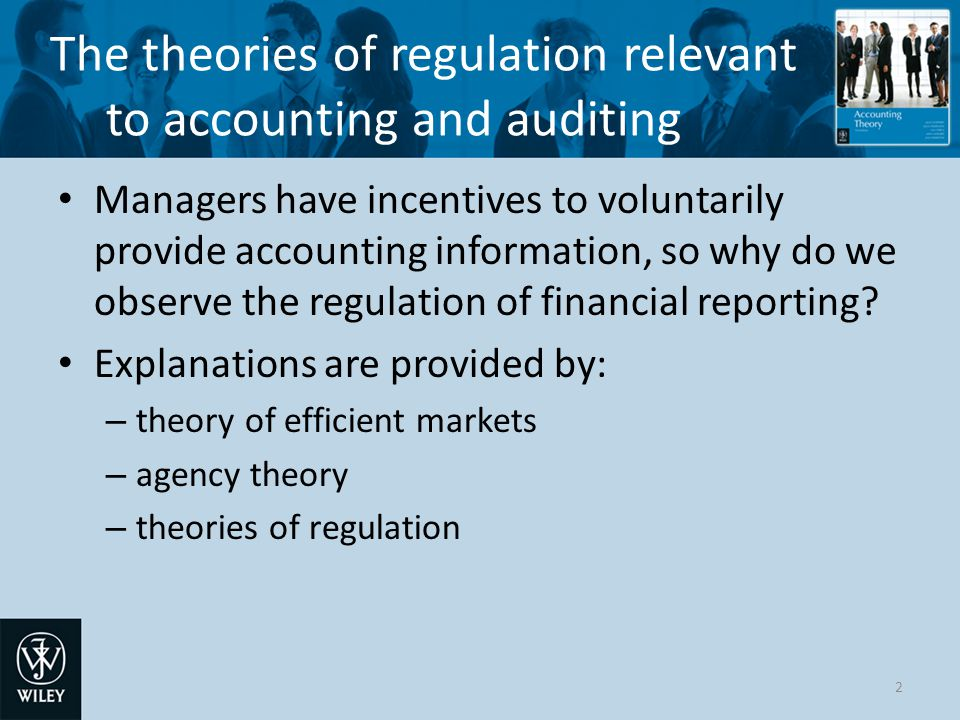 The theories of regulation relevant to accounting and auditing