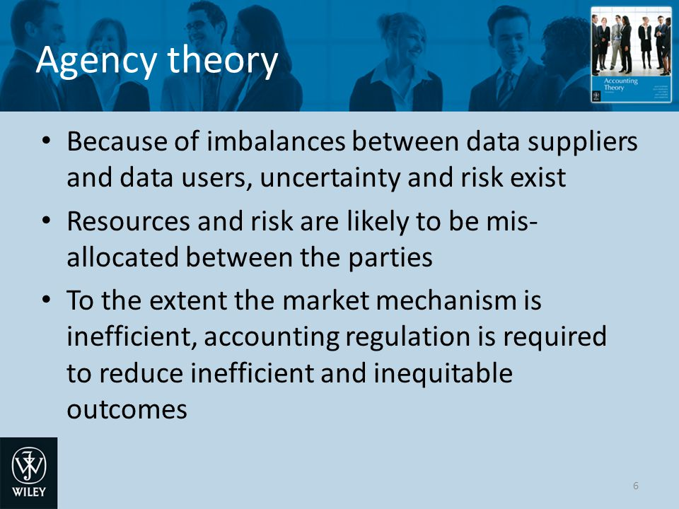 Agency theory Because of imbalances between data suppliers and data users, uncertainty and risk exist.