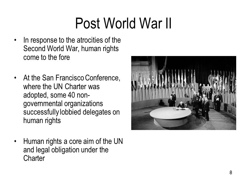 Post World War II In response to the atrocities of the Second World War, human rights come to the fore.