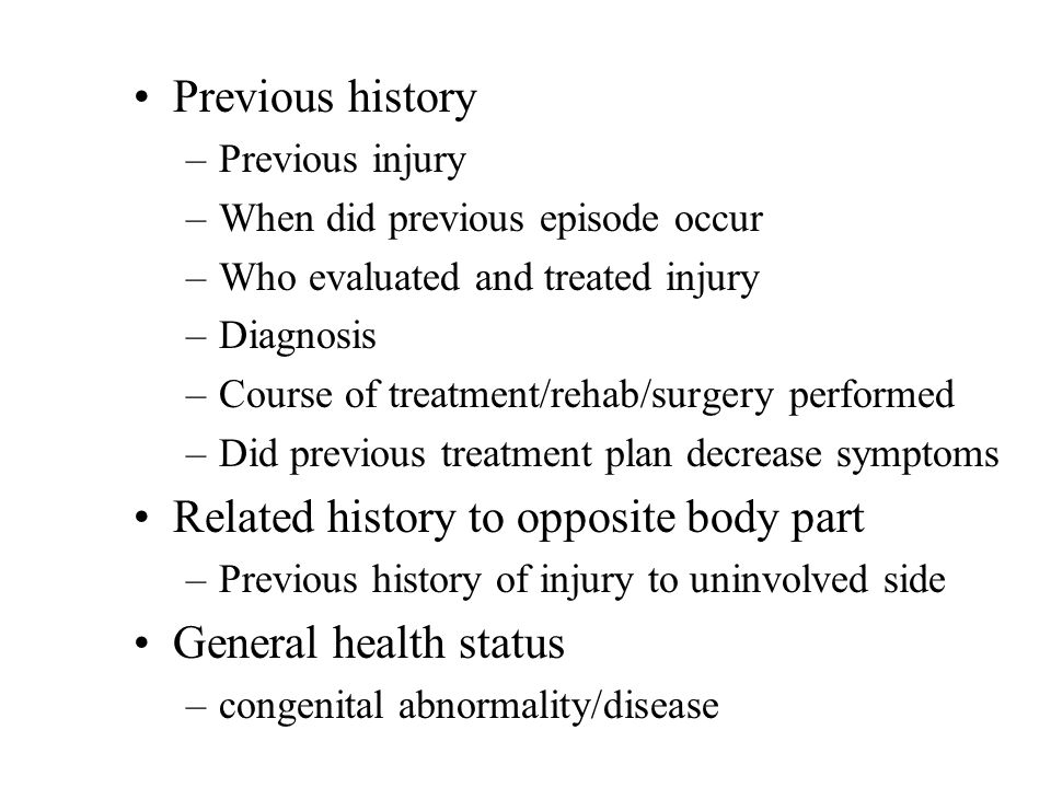 Related history to opposite body part General health status