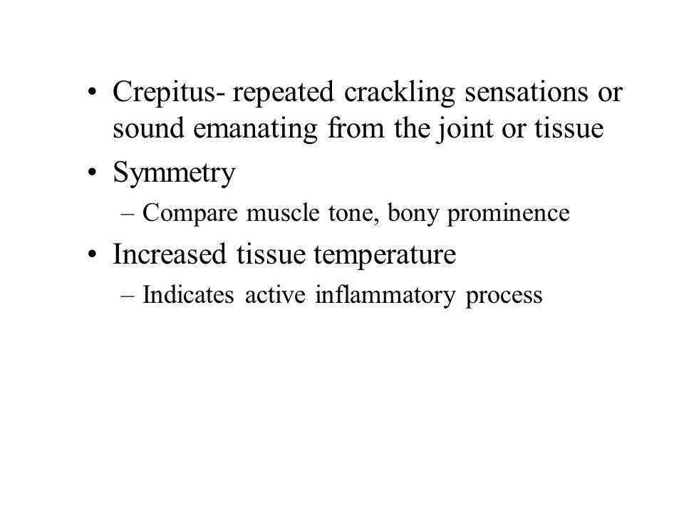 Increased tissue temperature