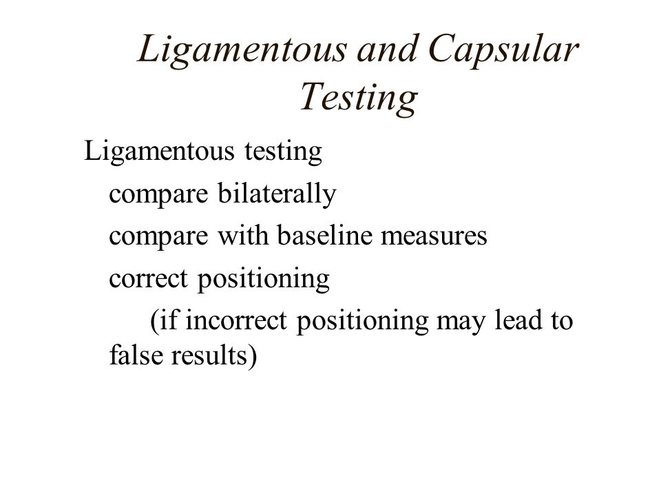 Ligamentous and Capsular Testing