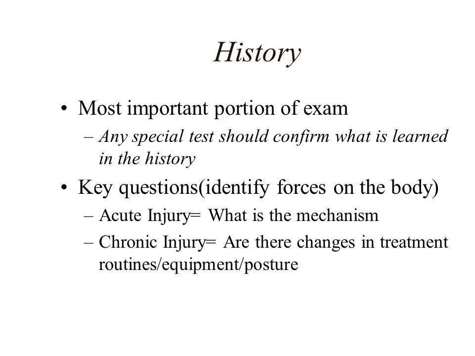History Most important portion of exam