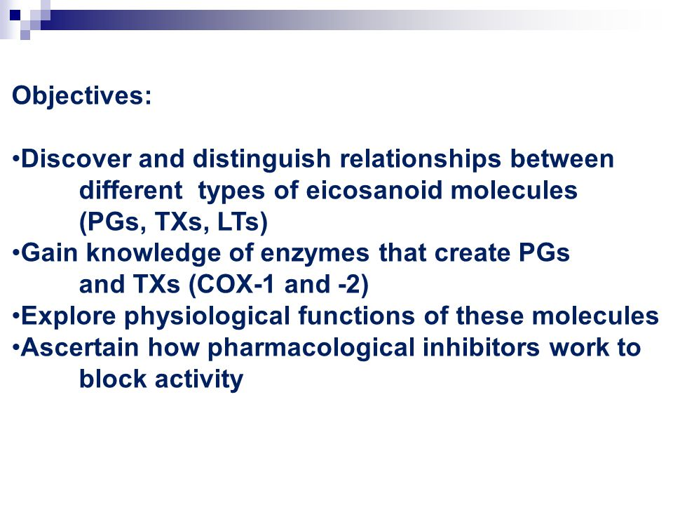 Objectives: Discover and distinguish relationships between. different types of eicosanoid molecules.
