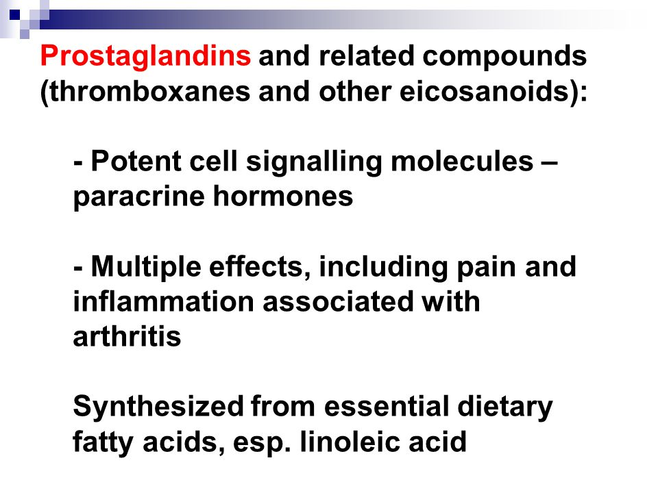 Prostaglandins and related compounds (thromboxanes and other eicosanoids):