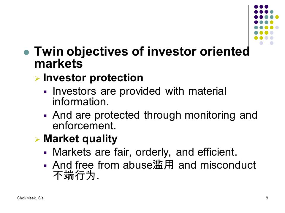 Twin objectives of investor oriented markets
