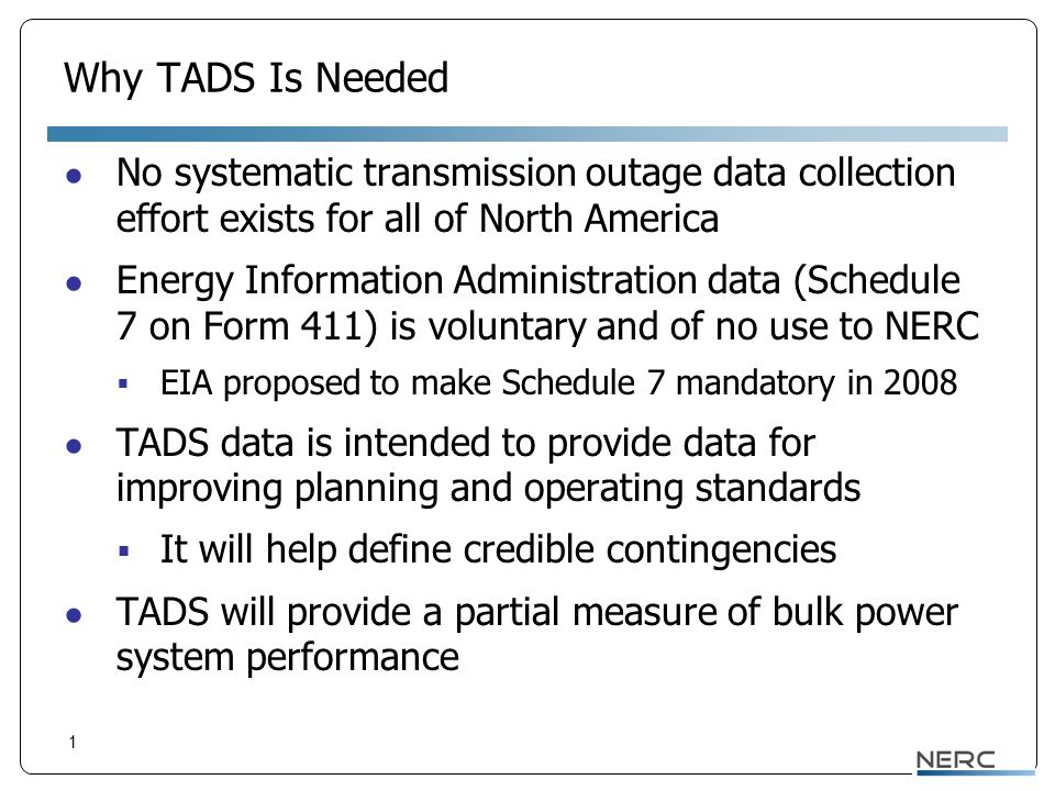 How TADS Was Developed NERC Planning Committee Chairman Scott Helyer formed the TADS Task Force on October 24, 2006.