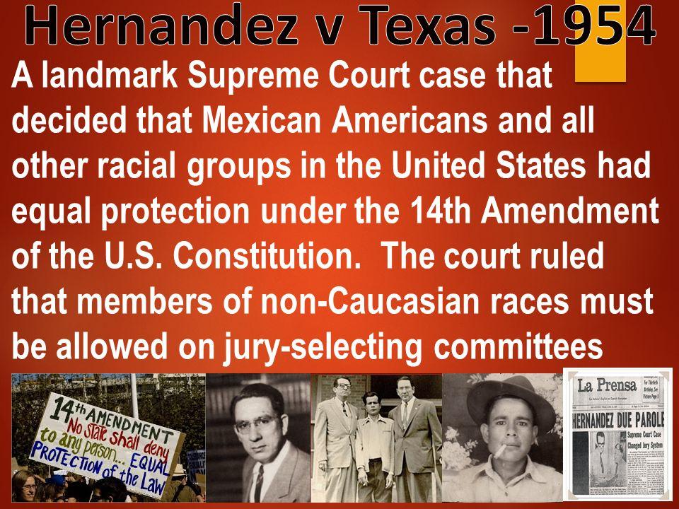 Hernandez v Texas -1954