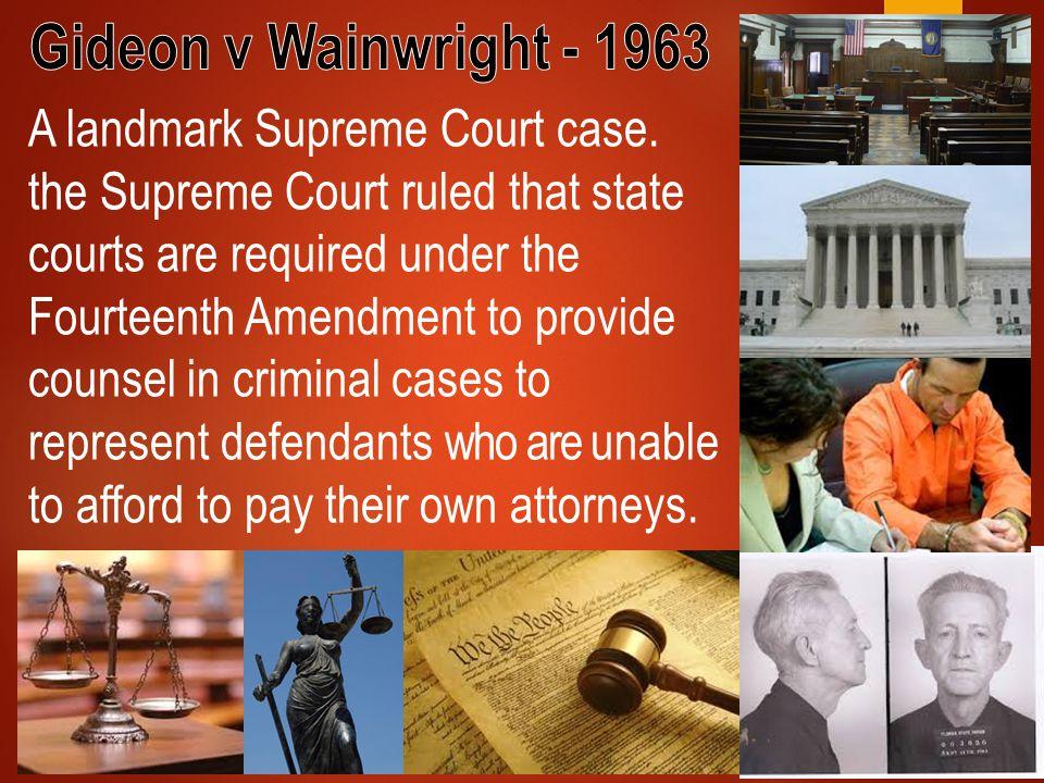 Gideon v Wainwright - 1963