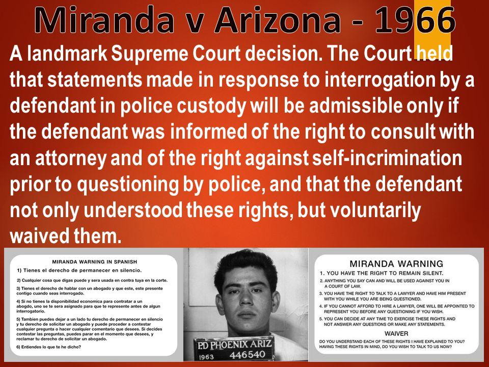 Miranda v Arizona - 1966