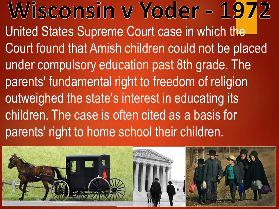Wisconsin v Yoder - 1972