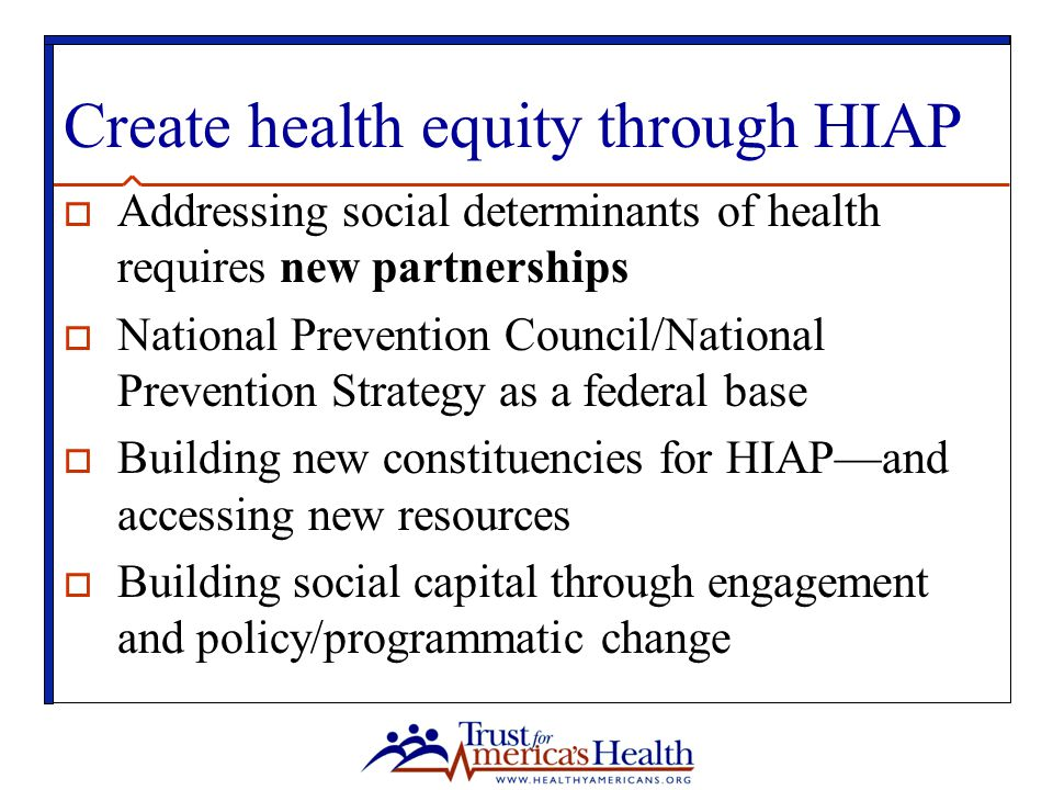 Create health equity through HIAP