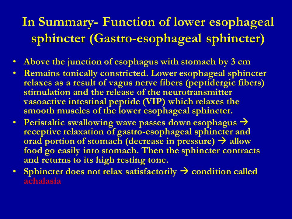 In Summary- Function of lower esophageal sphincter (Gastro-esophageal sphincter)