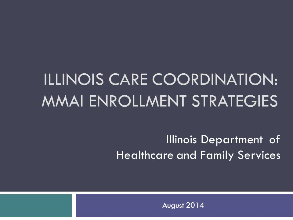 Illinois care coordination: MMAI Enrollment Strategies