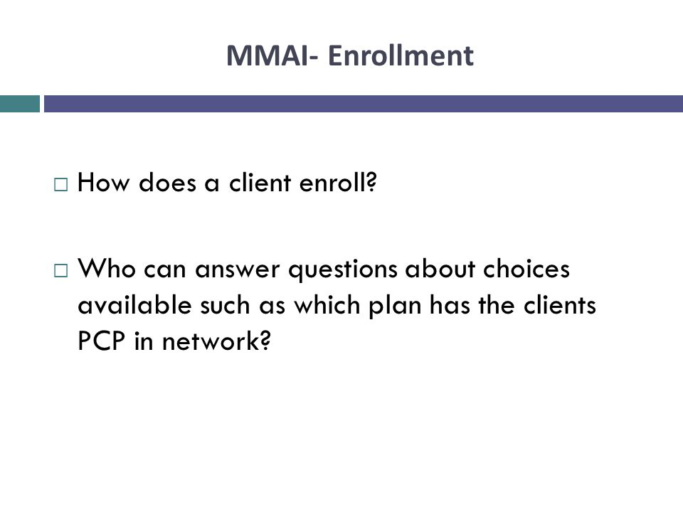 MMAI- Enrollment How does a client enroll
