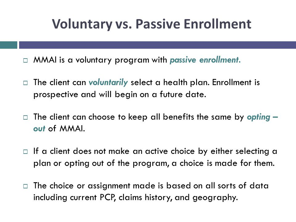 Voluntary vs. Passive Enrollment