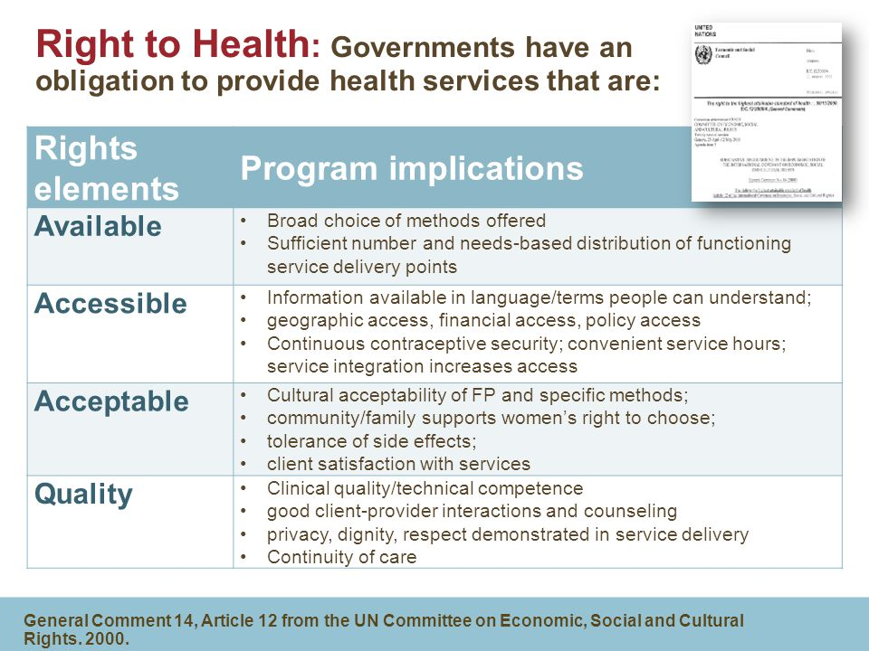 Right to Health: Governments have an obligation to provide health services that are: