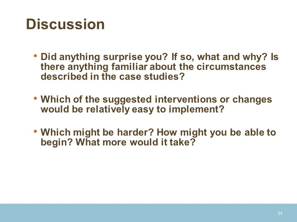 Discussion Did anything surprise you If so, what and why Is there anything familiar about the circumstances described in the case studies