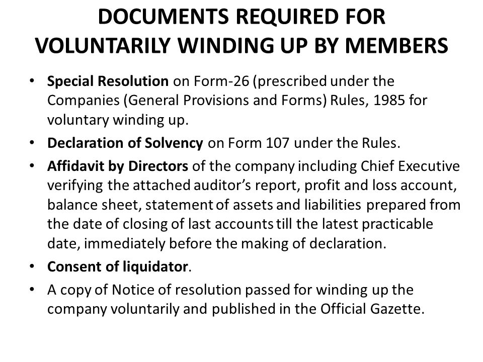 DOCUMENTS REQUIRED FOR VOLUNTARILY WINDING UP BY MEMBERS