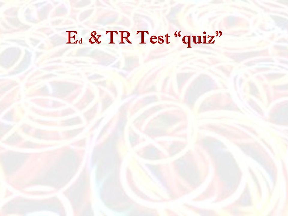 Ed & TR Test quiz