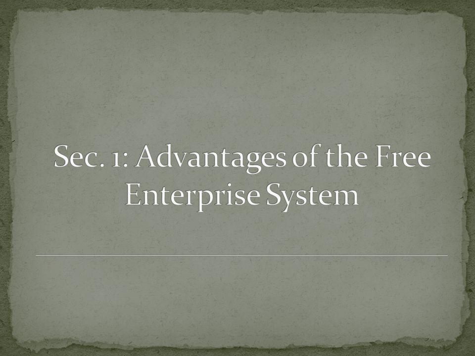 Sec. 1: Advantages of the Free Enterprise System