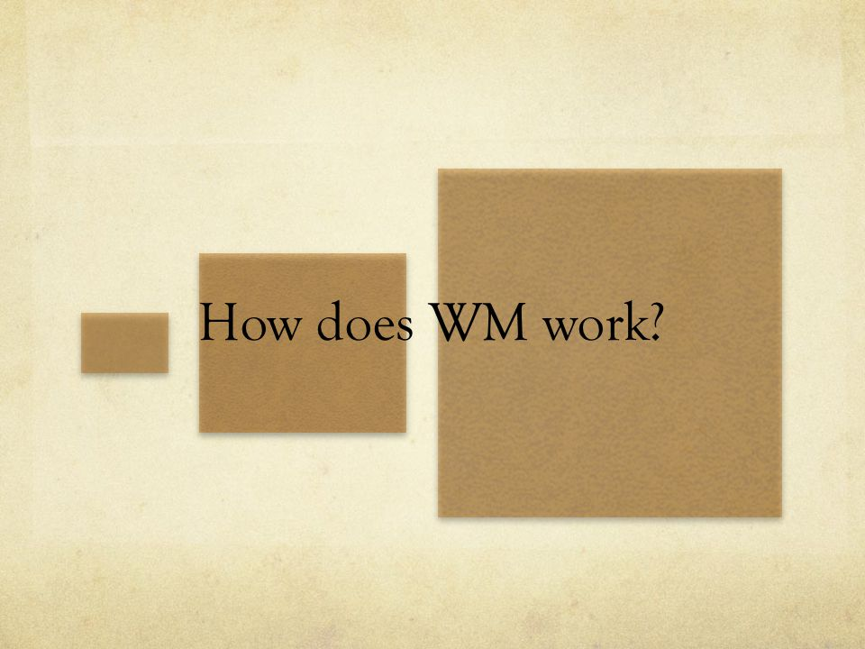 How does WM work