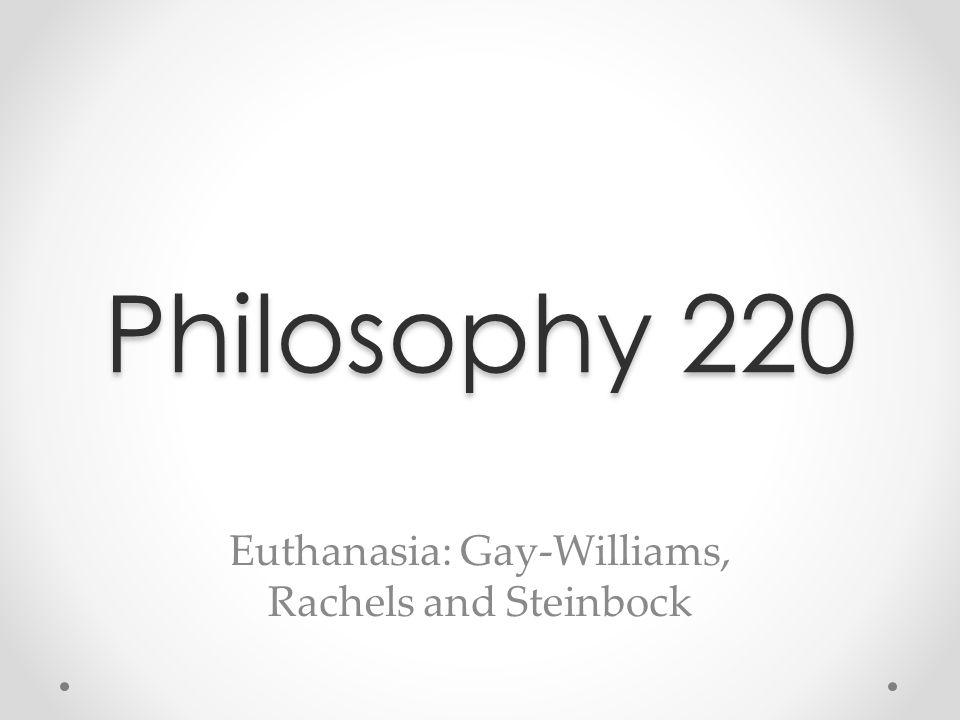 Euthanasia: Gay-Williams, Rachels and Steinbock