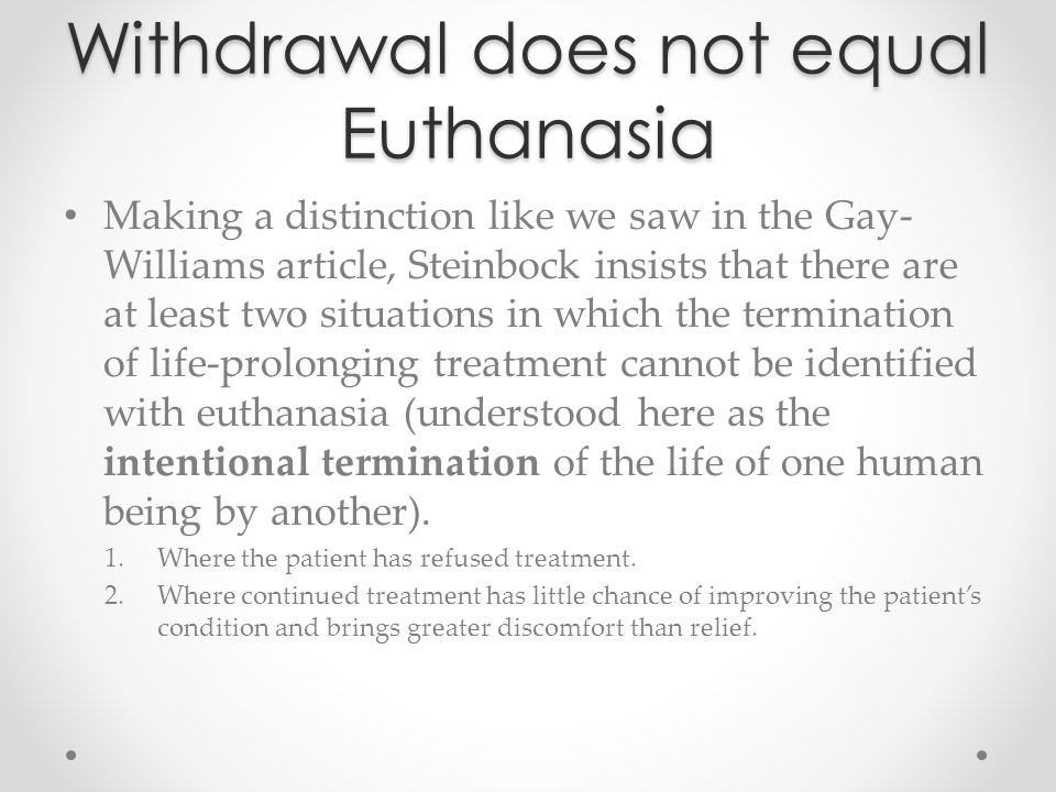 Withdrawal does not equal Euthanasia