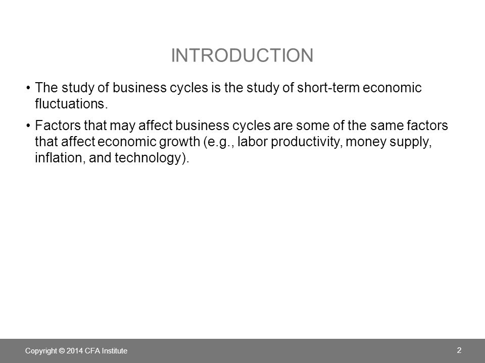 Introduction The study of business cycles is the study of short-term economic fluctuations.