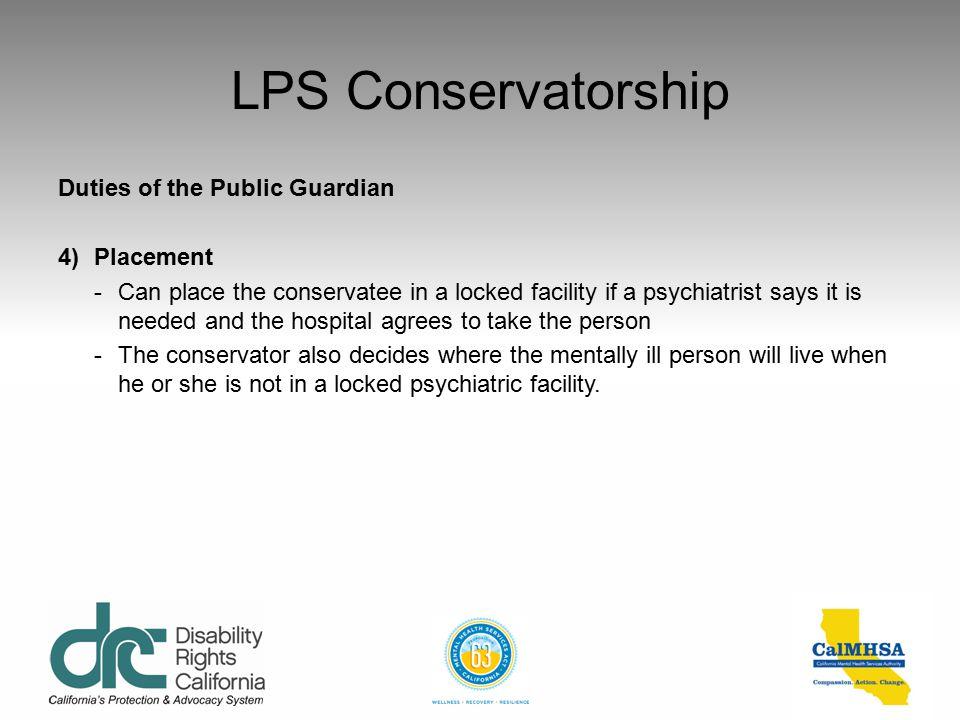 LPS Conservatorship Duties of the Public Guardian 4) Placement