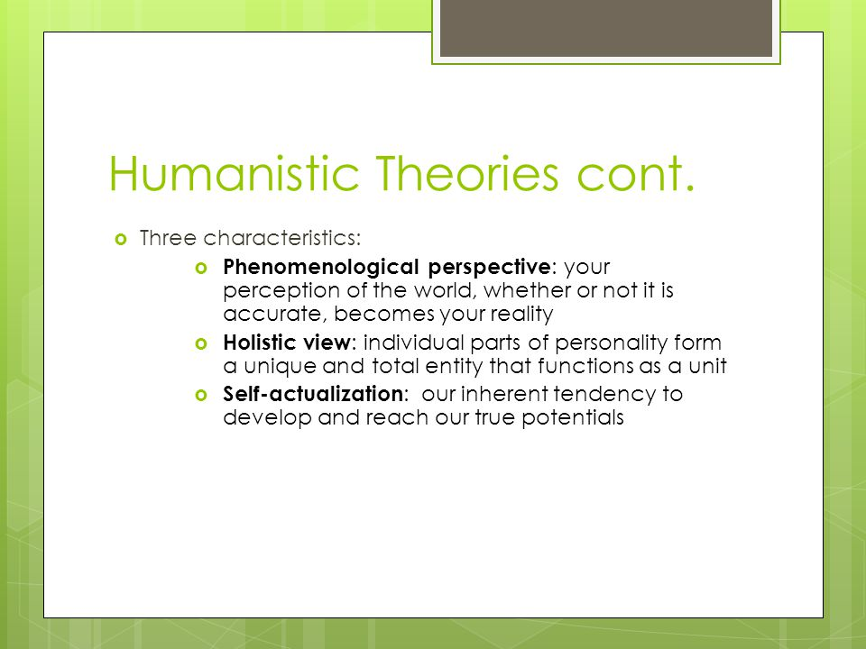Humanistic Theories cont.
