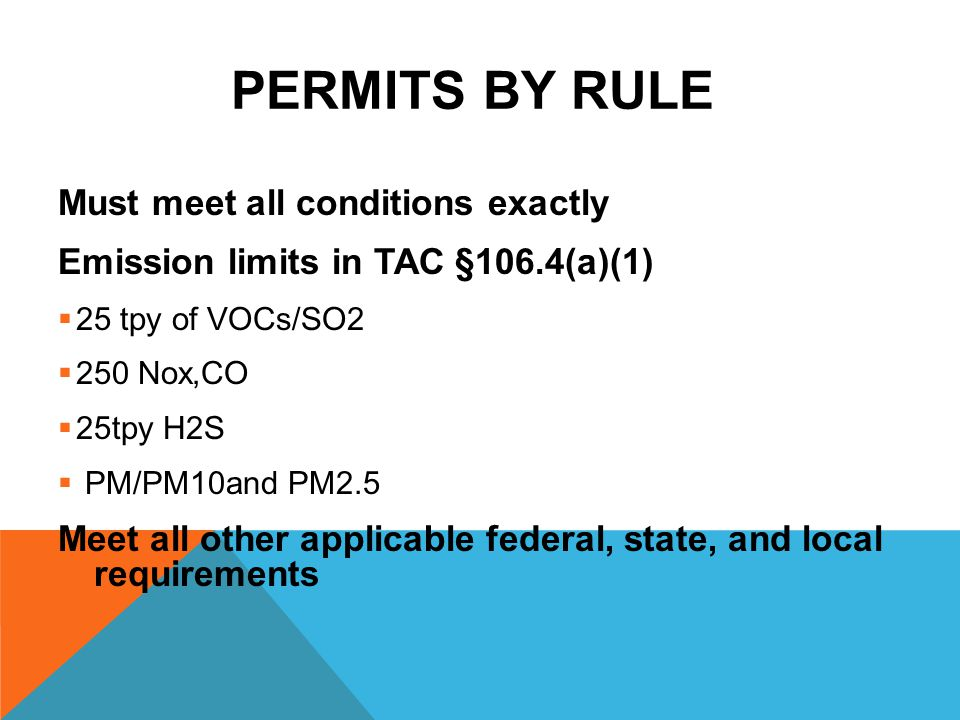 Permits by Rule Must meet all conditions exactly