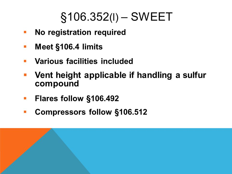 §106.352(l) – Sweet No registration required. Meet §106.4 limits. Various facilities included.