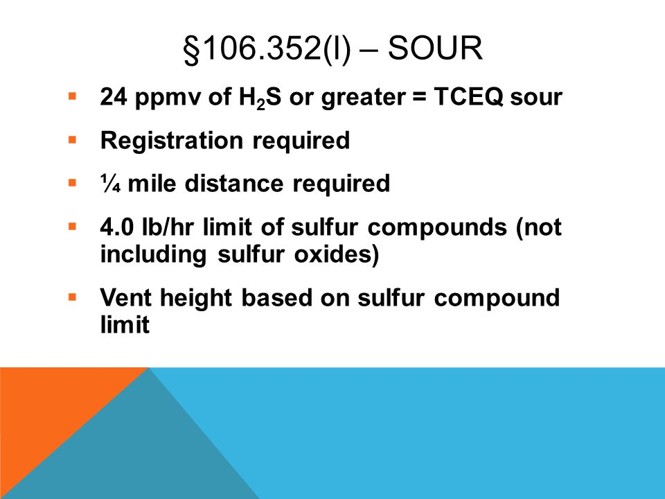§106.352(l) – Sour 24 ppmv of H2S or greater = TCEQ sour