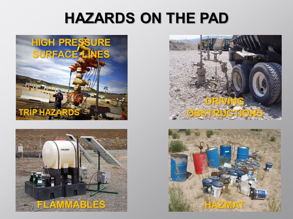 HAZARDS ON THE PAD HIGH PRESSURE SURFACE LINES DRIVING OBSTRUCTIONS