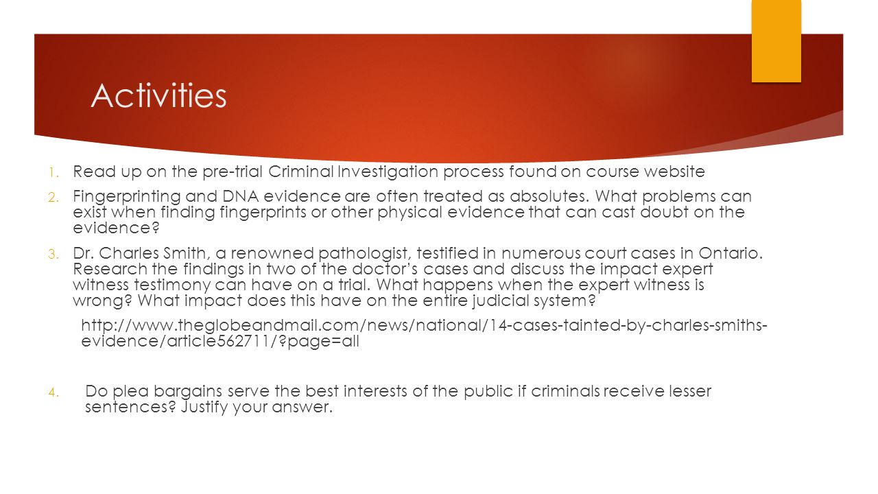 Activities Read up on the pre-trial Criminal Investigation process found on course website.