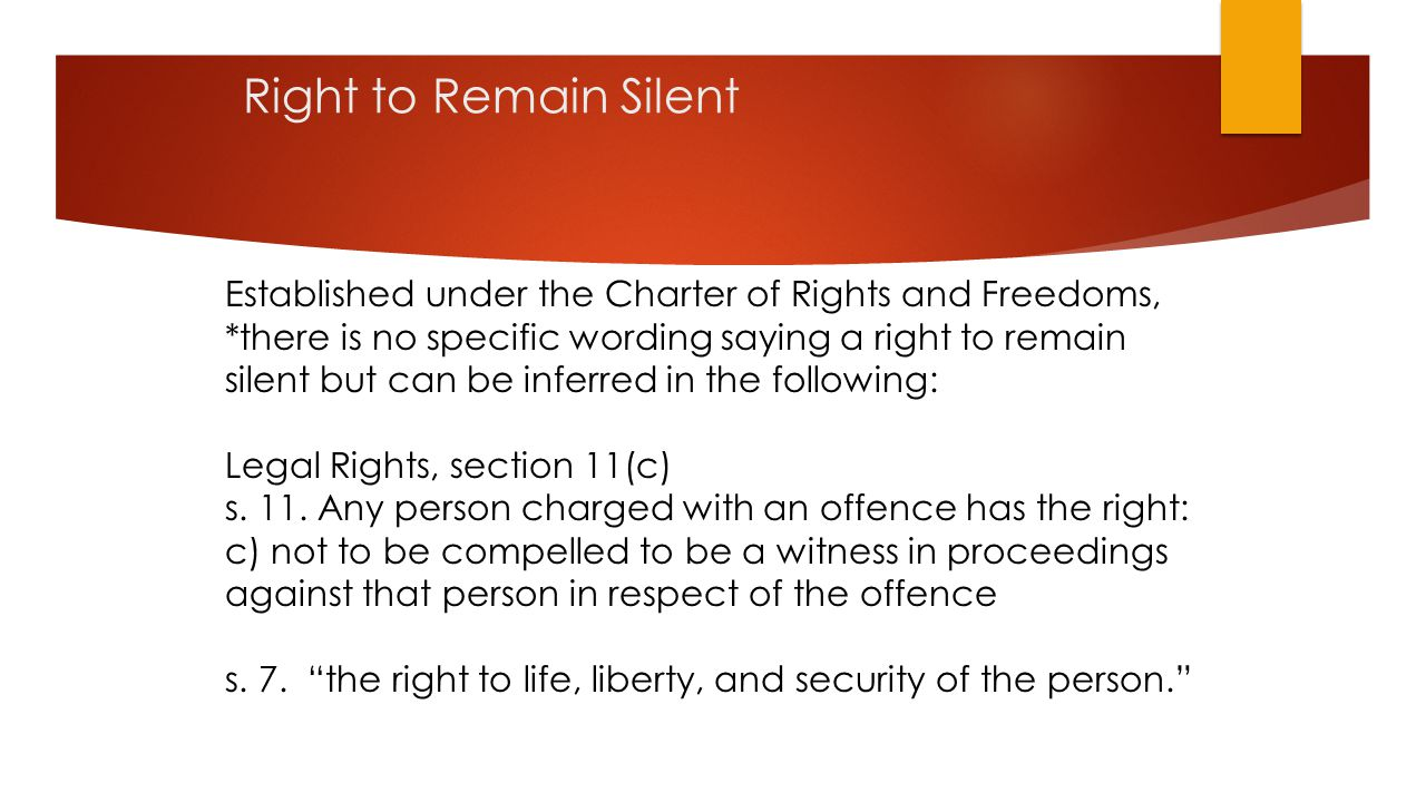 Right to Remain Silent Established under the Charter of Rights and Freedoms,