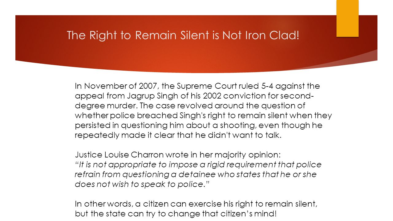 The Right to Remain Silent is Not Iron Clad!