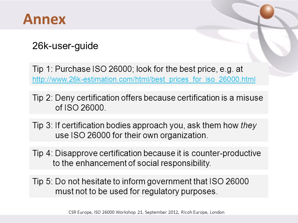Annex 26k-user-guide. Tip 1: Purchase ISO 26000; look for the best price, e.g. at http://www.26k-estimation.com/html/best_prices_for_iso_26000.html.