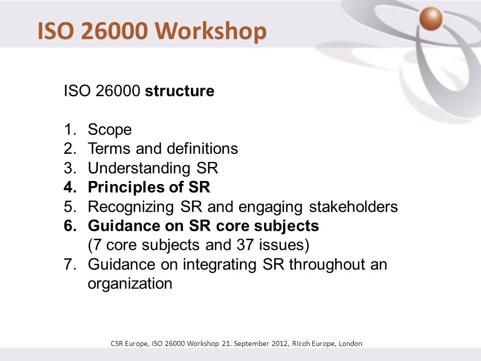 ISO 26000 Workshop ISO 26000 structure Scope Terms and definitions