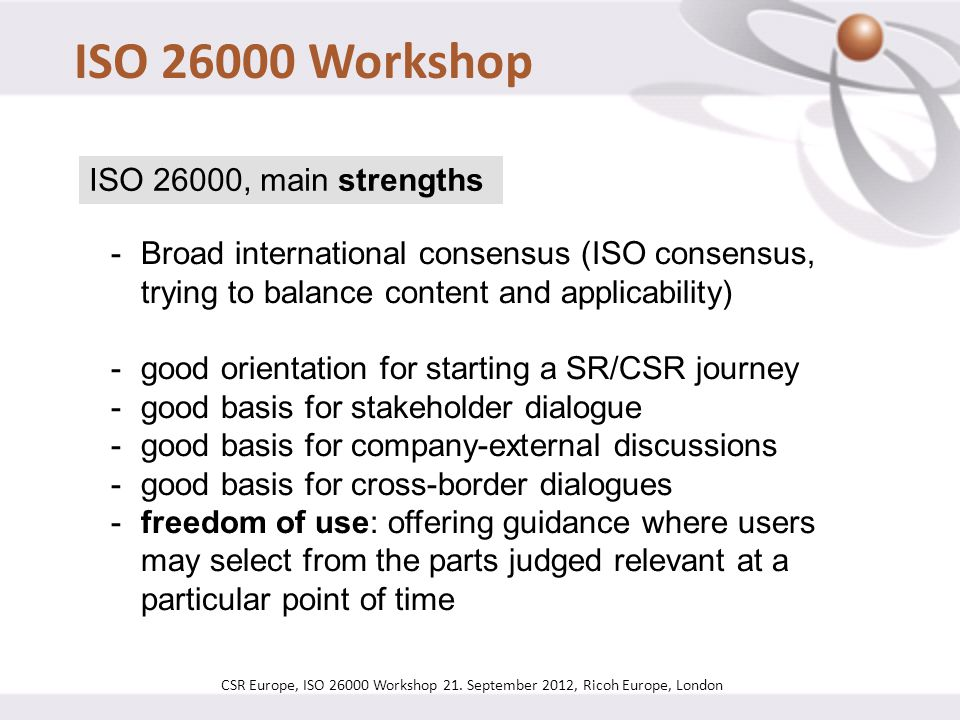 ISO 26000 Workshop ISO 26000, main strengths