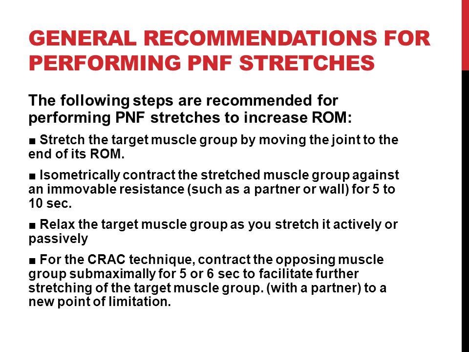general recommendations for performing PNF stretches